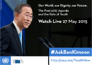 """Our World, Our Dignity, Our Future - The Post-2015 Agenda and the Role of Youth"" Ban-Ki Moon at BOZAR 27 May 2015"