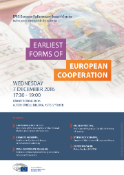 Poster for the event on earliest forms of European Cooperation, to be held at the European Parliament on Wednesday 7 December 2016 at 17:30.