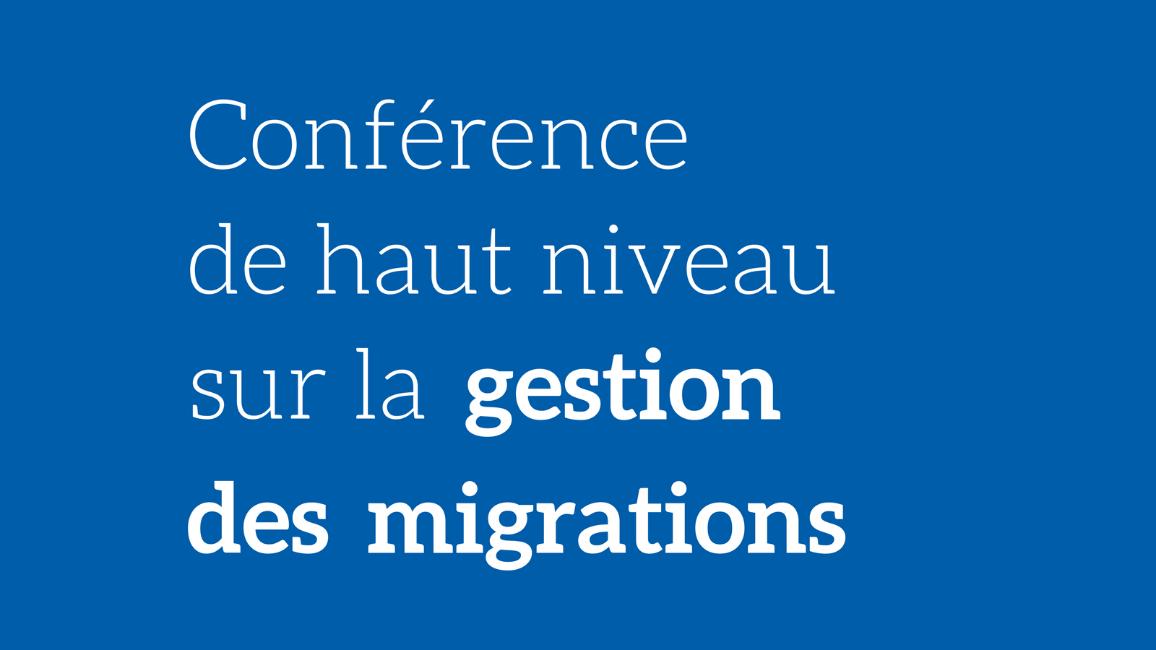 Conférence de haut niveau sur la gestion des migrations