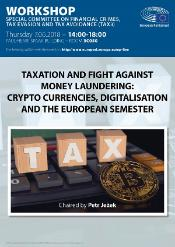 "Workshop on ""Taxation and fight against Money Laundering: Crypto Currencies, Digitalisation and the European Semester"""