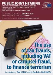 "Joint Hearing of the TAX3 Special Committee / TERR Committee on ""The use of tax frauds –including VAT or carousel fraud- to finance terrorism"""