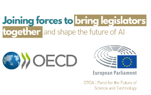 Joining forces to bring legislators together and shape the future of AI. OECD and STOA.